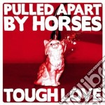 Tough love cd musicale di Pulled apart by hors