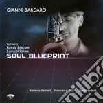 Gianni Bardaro - Soul Blueprint cd musicale di Gianni Bardaro