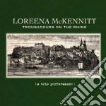 Troubadours on the rhine cd musicale di Loreena Mckennitt
