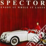 Spector - Enjoy It While It Lasts cd musicale di Spector