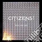 Here we are cd musicale di Citizens!