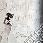 (LP VINILE) With us until you're dead lp vinile di Archive