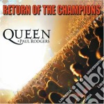 Return of the champions cd musicale di Rodgers Queen/paul