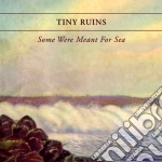 Some were meant for sea cd musicale di Ruins Tiny