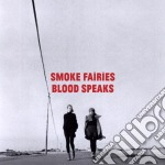 Blood speaks cd musicale di Fairies Smoke