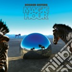 Magic hour deluxe cd musicale di Sisters Scissor