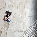 With us until you're dead cd musicale di Archive