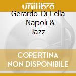 Napoli & jazz cd musicale di Di lella gerardo