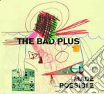 Made possible cd musicale di Bad plus the