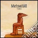 Tuska cd musicale di Metsatoll