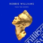 Take the crown  cd musicale di Robbie Williams