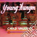 Young hunger cd musicale di Valley Chad
