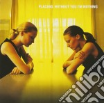 Without you l'm nothing cd musicale di Placebo