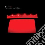 Turn on the bright lights cd musicale di Interpol