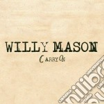 Carry on cd musicale di Willy Mason