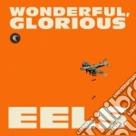 Wonderful, glorious (2cd) cd musicale di Eels