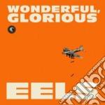 Wonderful, glorious (delux cd musicale di Eels