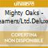 Mighty Oaks - Dreamers/Ltd.Deluxe Edit. (2 Cd) cd