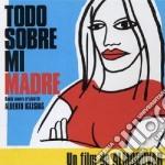 TODO SOBRE MI MADRE(ALMODOVAR) cd musicale di Alberto Iglesias