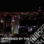 Kiku cd musicale di OPPRESSED BY THE LIN