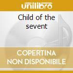 Child of the sevent cd musicale di Bettye Lavette