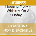 WHISKEY ON A SUNDAY CD cd musicale di Molly Flogging