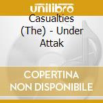 UNDER ATTAK cd musicale di CASUALTIES