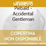 ACCIDENTAL GENTLEMAN cd musicale di PIEBALD