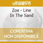 LINE IN THE SAND cd musicale di ZOX