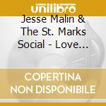 LOVE IT TO LIFE                           cd musicale di MALIN JESSE & THE ST.MARKS SOC