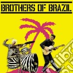 Brothers of bazil cd musicale di Brothers of bazil