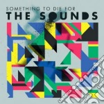 Something to die ltd. cd musicale di The Sounds