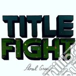 Title Fight - Floral Green cd musicale di Fight Title