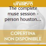 The complete muse session - person houston carter ron cd musicale di Houston person & ron carter