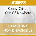 Out of nowhere - criss sonny cd musicale di Sonny Criss