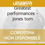 Greatest performances - jones tom cd musicale di Tom Jones