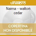 Naima - walton cedar cd musicale di Cedar Walton