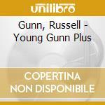 Young gunn plus - cd musicale di Russell Gunn