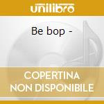 Be bop - cd musicale di C.walton/h.jones/s.stitt & o.