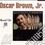 Movin' on - brown oscar cd musicale di Oscar brown jr.