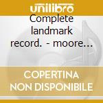 Complete landmark record. - moore ralph cd musicale di Ralph Moore
