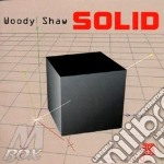 Solid - shaw woody cd musicale di Woody Shaw