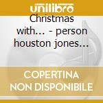 Christmas with... - person houston jones etta natale cd musicale di Houston person & etta jones