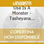 TASHEYANA COMPOST                         cd musicale di USA IS A MONSTER