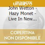 Live in new york cd musicale di John Wetton