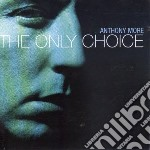 The only choice cd musicale di Anthony More