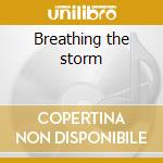 Breathing the storm cd musicale di Warrior Jade