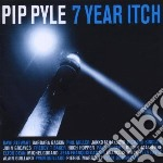 Pip Pyle - 7 Year Itch cd musicale di Pip Pyle