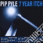 7 year itch cd musicale di Pip Pyle