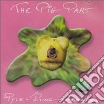 The pig part project cd musicale di Pip pyle & john grea